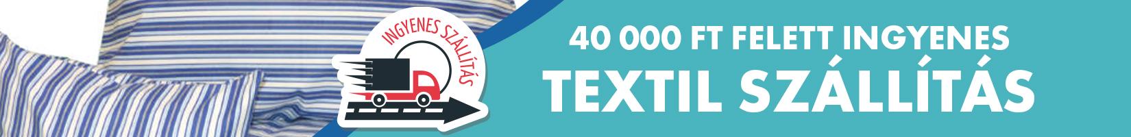 40.000 Ft felett ingyenes textil szállítás